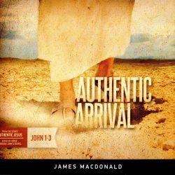 Authentic Jesus: Authentic Arrival