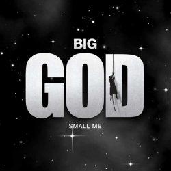 Big God Small Me