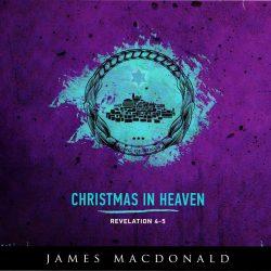 Christmas in Heaven - Revelation 4-5