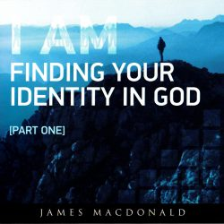 I AM: Finding Your Identity in God