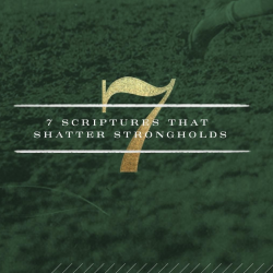 Game Changers: Seven Scriptures to Shatter Strongholds
