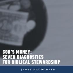 God's Money: Seven Diagnostics for Biblical Stewardship