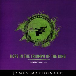 Hope in the Triumph of the King - Revelation 17-22
